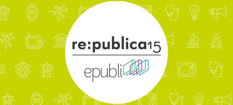 re:publica re:ader 15 - epubli veröffentlicht zusammen mit Berliner Zeitung und DJS eBooks zur Konferenz
