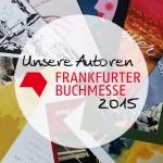 Bücher unserer Autoren auf der Frankfurter Buchmesse 2015